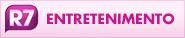 Entretenimento - R7